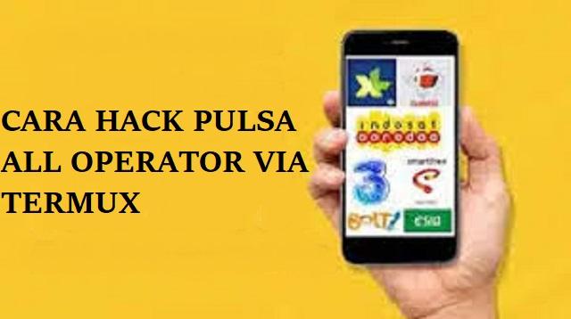 Cara Hack Pulsa All Operator Via Termux