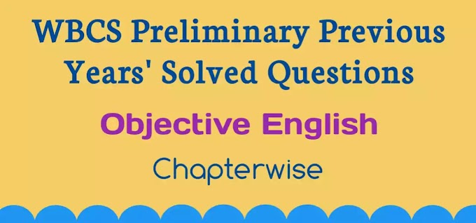 Chapterwise WBCS Preliminary Previous Year Solved Questions (Objective English)