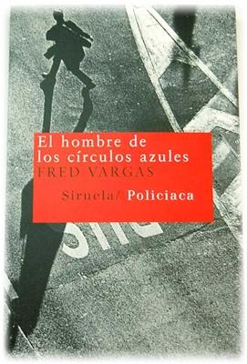 Humor Y Literatura El Hombre De Los Círculos Azules Fred Vargas