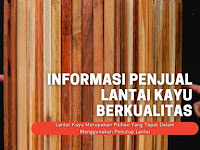 Informasi Penjual Lantai Kayu Berkualitas