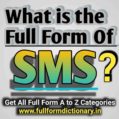 Full Form of SMS, SMS Meaning, Full, Form, Of, Sms, Full form of sms, Full form of sms mms, Full form of sms in hindi, Full form of sms and sim, Full form of sms in computer, Full form of ok bye SMS, full form dictionary, full form directory