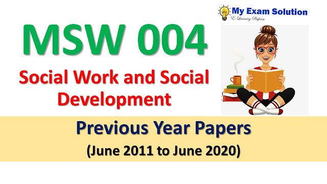 MSW 004 Social Work and Social Development Previous Year Papers