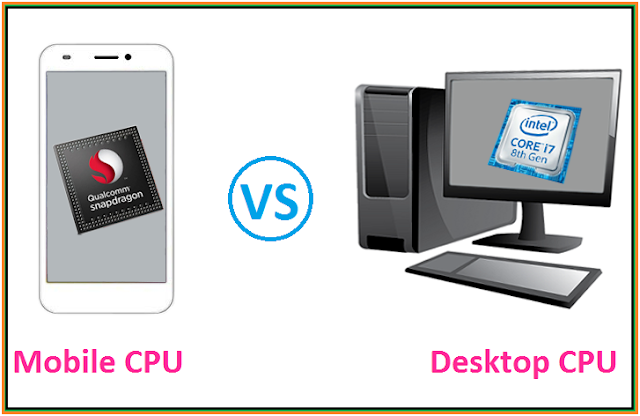 Mobile CPU VS Desktop CPU, differences between Mobile processor and Computer processor