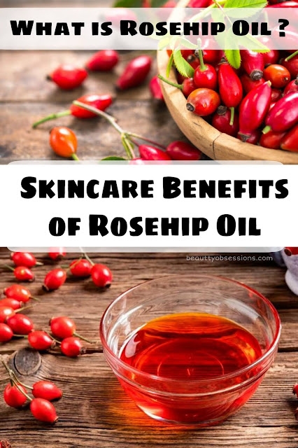 What is Rosehip Oil ? Rosehip Oil's Skincare Benefits.