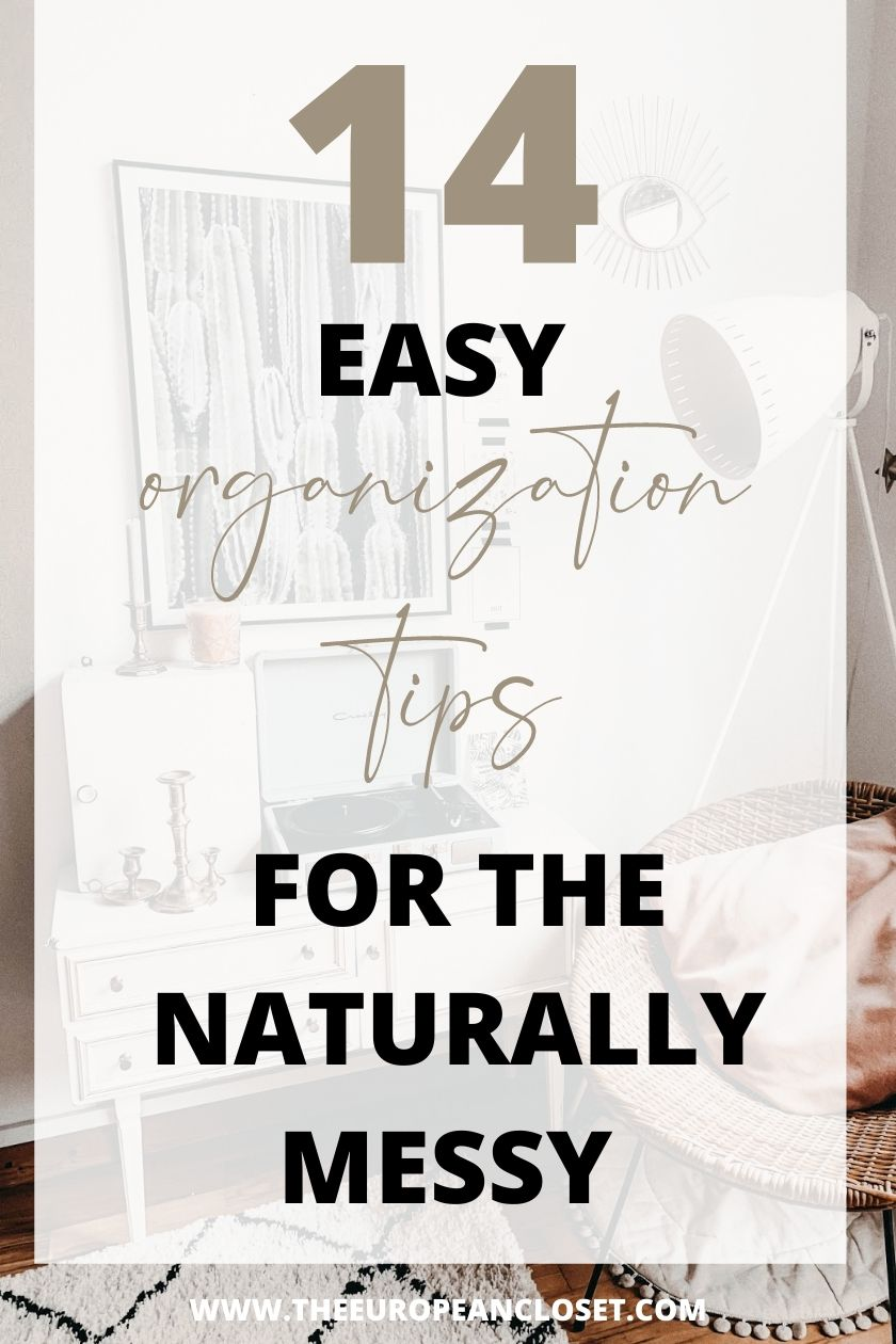 14 Easy Organization Tips For The Naturally Messy
