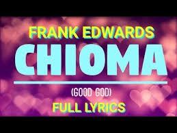 Lyrics of Chioma by Frank Edwards