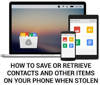 How to Save or Retrieve Contacts and Other Items on Your Phone When Stolen