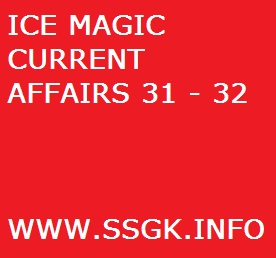 ICE MAGIC CURRENT AFFAIRS 31 - 32