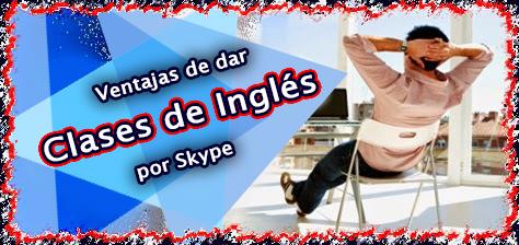 Porqué dar clases de inglés online por Skype