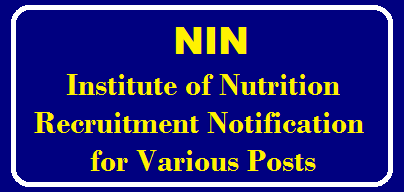 Institute of Nutrition (NIN) Recruitment Notification for Personal Assistant, Stenographer, UDC & LDC /2019/09/Institute-of-Nutrition-NIN-Recruitment-Notification-for-Various-Posts.html