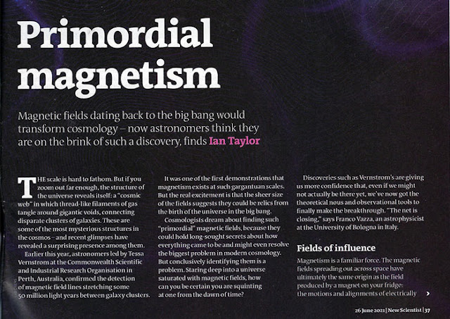 Do magnetic fields date back to the big bang? (Source: Ian Taylor, New Scientist, 26 June 2021)