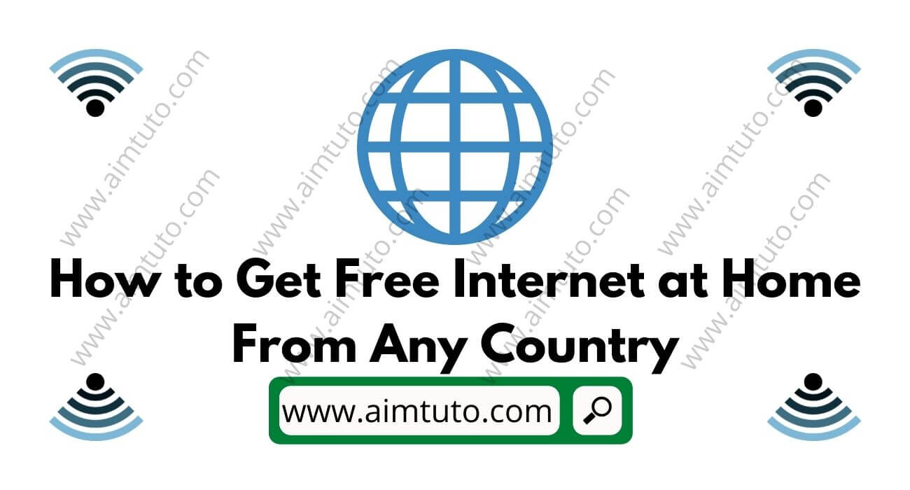 How to Get Unlimited Free Internet at Home from Any Country