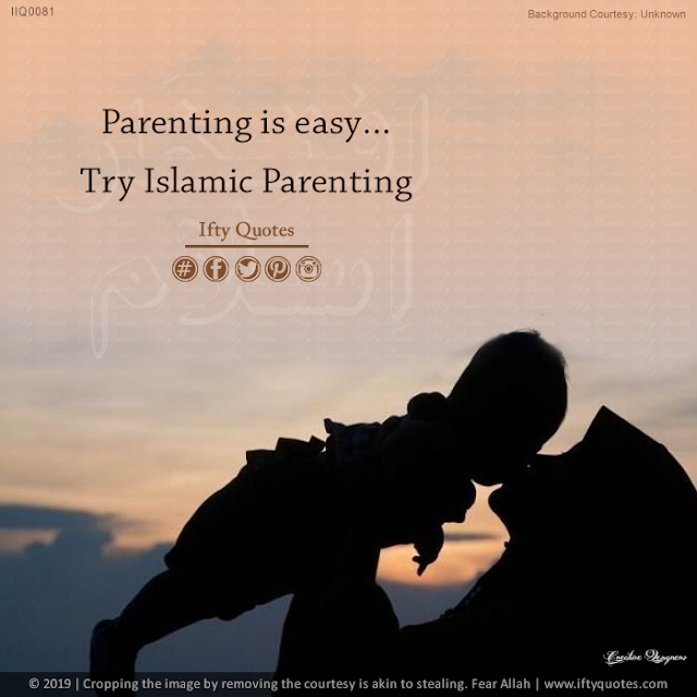 Ifty Quotes | Parenting is easy… Try Islamic Parenting | Iftikhar Islam