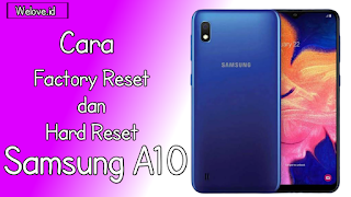 Cara Hard Reset dan Factory Reset Samsung A10