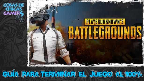 Guía PUBG Playerunknown's Battlegrounds para completar el juego al 100%