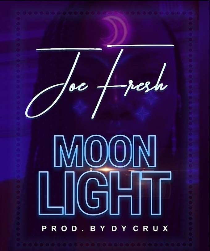 DOWNLOAD MP3: Joe Fresh - Moon Light (Prod. By Dy Crux)