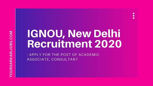 IGNOU, New Delhi Recruitment 2020