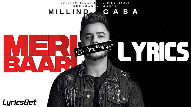 Meri Baari Lyrics - Millind Gaba