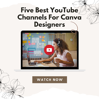 Five Best YouTube Channels For Canva Designers