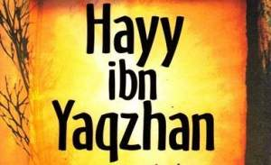 TENTANG HAYY IBN YAGZHAN KARYA IBNU THUFAIL