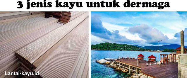 jenis kayu terbaik untuk dermaga