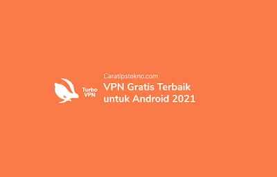 VPN Gratis Terbaik untuk Android 2021