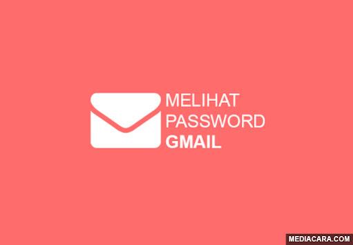 Cara melihat dan mengetahui password gmail di PC dan Android