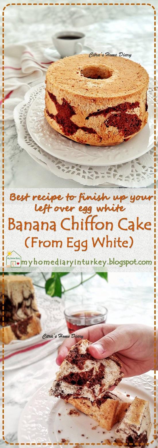 Banana Egg White Cake Recipe / Chiffon Cake Pisang dari Putih telur (Chiffon putih telur)   Çitra's Home Diary.