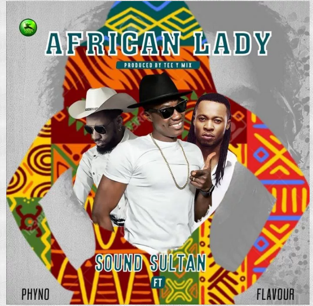 MP3: Sound Sultan Ft. Phyno & Flavour – African Lady