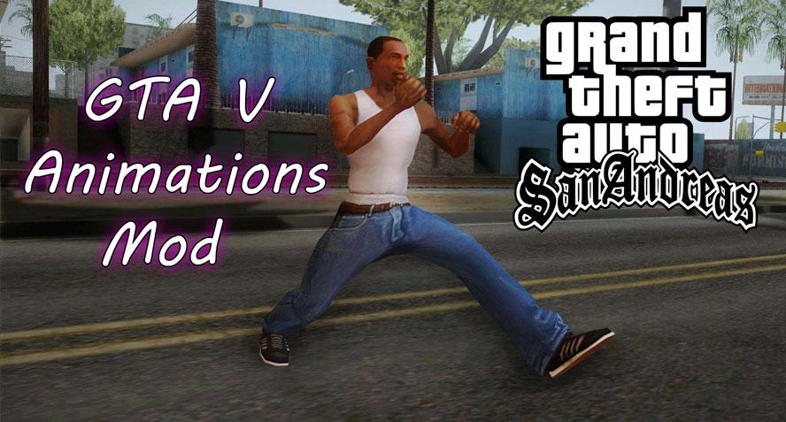 GTA SAN ANDREAS GTA V ANIMATION MOD