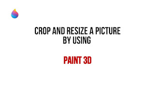 Crop and resize a picture by Paint 3D