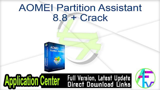 AOMEI Partition Assistant 8.8 + Crack