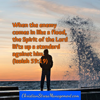 When the enemy comes in like a flood, the Spirit of the Lord lifts up a standard against Him. (Isaiah 59:19)