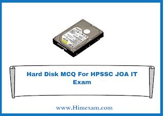 Hard Disk MCQ For HPSSC JOA IT Exam