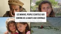 Les Wakhis, un petit peuple écartelé et cloisonné aux confins de la haute Asie Centrale