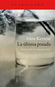 """""""La última posada"""" - Imre Kertész"""