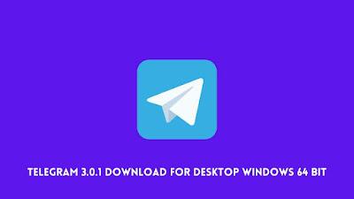 Telegram 3.0.1 download for desktop windows 64 bit