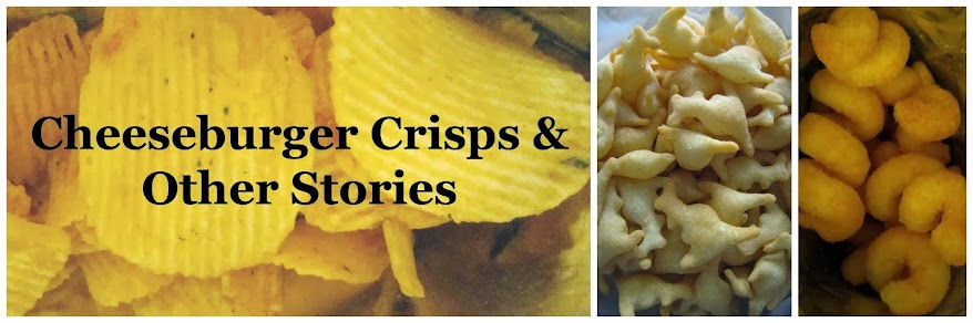 Cheeseburger Crisps & Other Stories