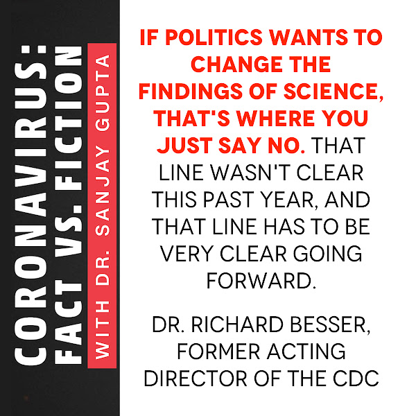 If politics wants to change the findings of science, that's where you just say no. That line wasn't clear this past year, and that line has to be very clear going forward. — Dr. Richard Besser, former acting director of the CDC