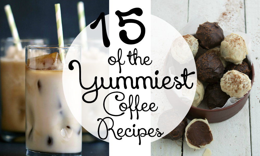 15 Yummy Coffee Recipes | That Sweet Tea Life