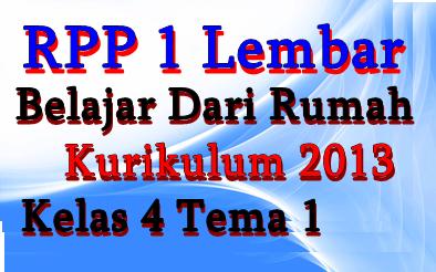 RPP 1 Lembar Daring BDR K-13 Kelas 4 Tema 1 Terbaru