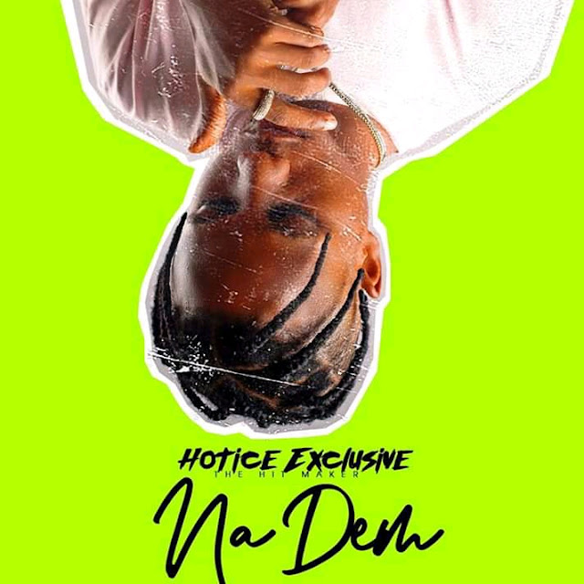 Hotice-Exclusive-Na-Dem-www.mp3made.com.ng