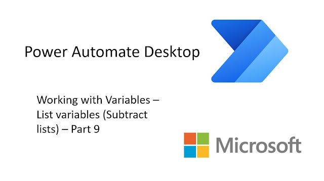 Power Automate Desktop - Working with variables - Subtract lists