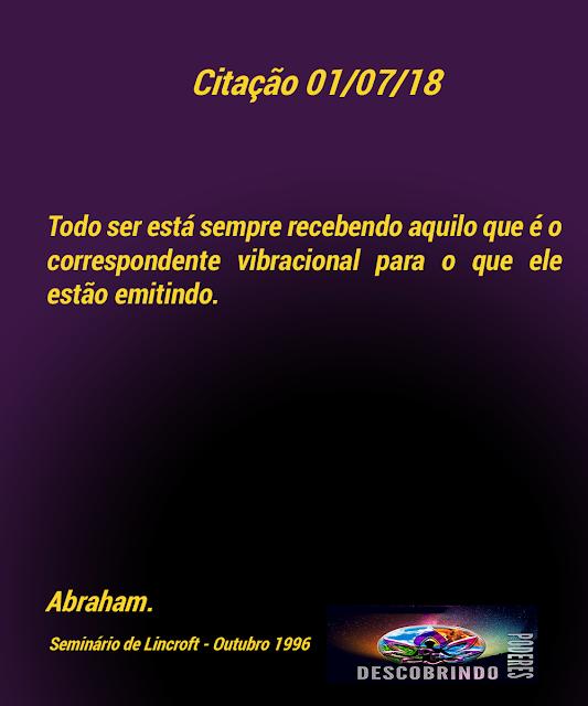 Citação Diária dos Abraham - Citação do Dia  01/07/2018