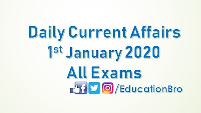 Daily Current Affairs 1st January 2020 For All Government Examinations