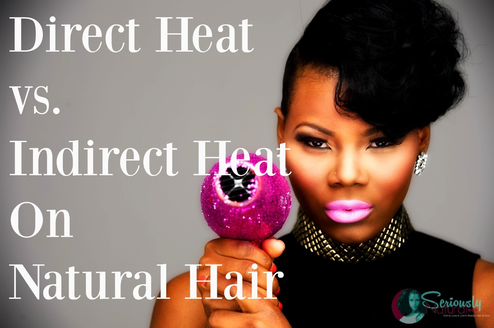 Direct Heat vs. Indirect Heat On Natural Hair & Which Is Bad for your natural hair. Our need for straight hair has not been kind to our delicate tresses.