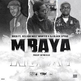 Boca Feat. Kelson Most Wanted & Dj Black Spygo - Mbaya