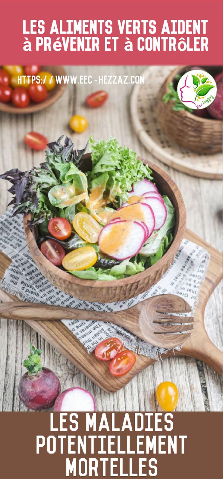 Les aliments verts aident à prévenir et à contrôler les maladies potentiellement mortelles