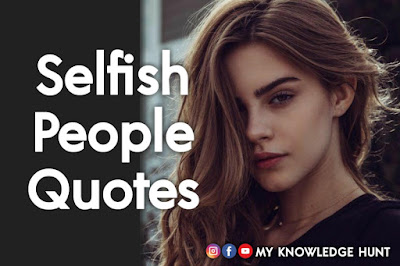 Funny Quotes About Selfish People & Friends