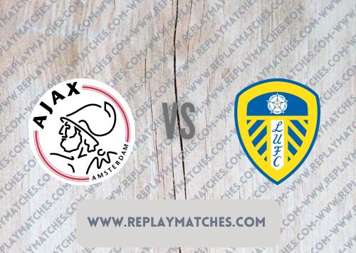 Ajax vs Leeds United -Highlights 04 August 2021